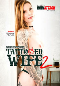 Cheating With A Tattooed Wife #2 – Raw Attack