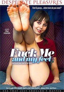 Fuck Me And My Feet – Desperate Pleasures